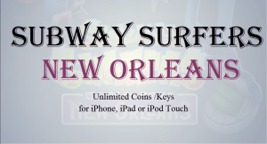 Subway Surfers New Orleans Hack Cheats for iPhone, iPad or iPod Touch [IOS 7 ][2014]